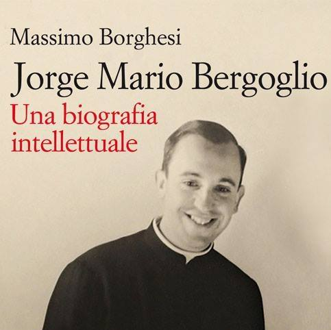 """Jorge Mario-Bergoglio. Una biografia intelectual"", de Massimo Borguesi ©Jaca-Book.jpg"
