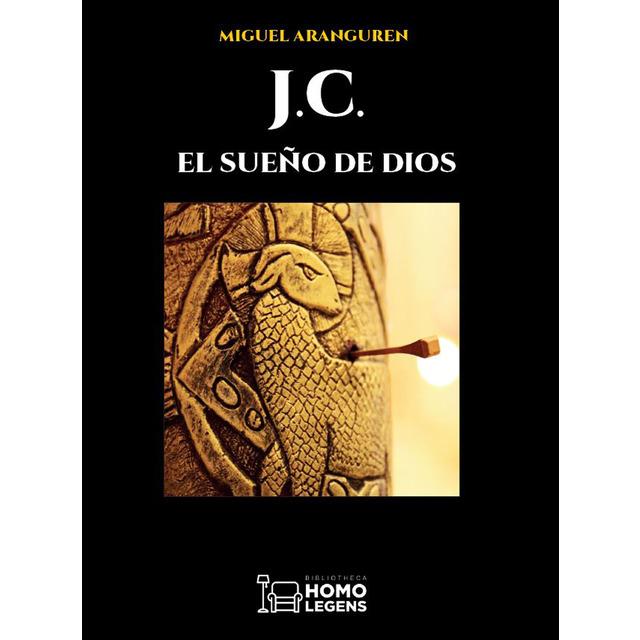 Portada del libro 'J.C. El sueño de Dios'